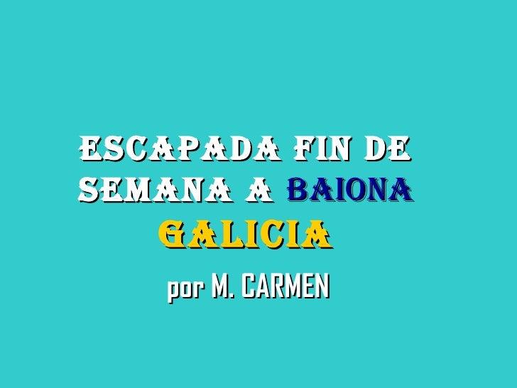 Escapada fin de semana a  baiona Galicia por M. CARMEN