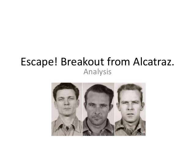Escape! Breakout from Alcatraz. Analysis