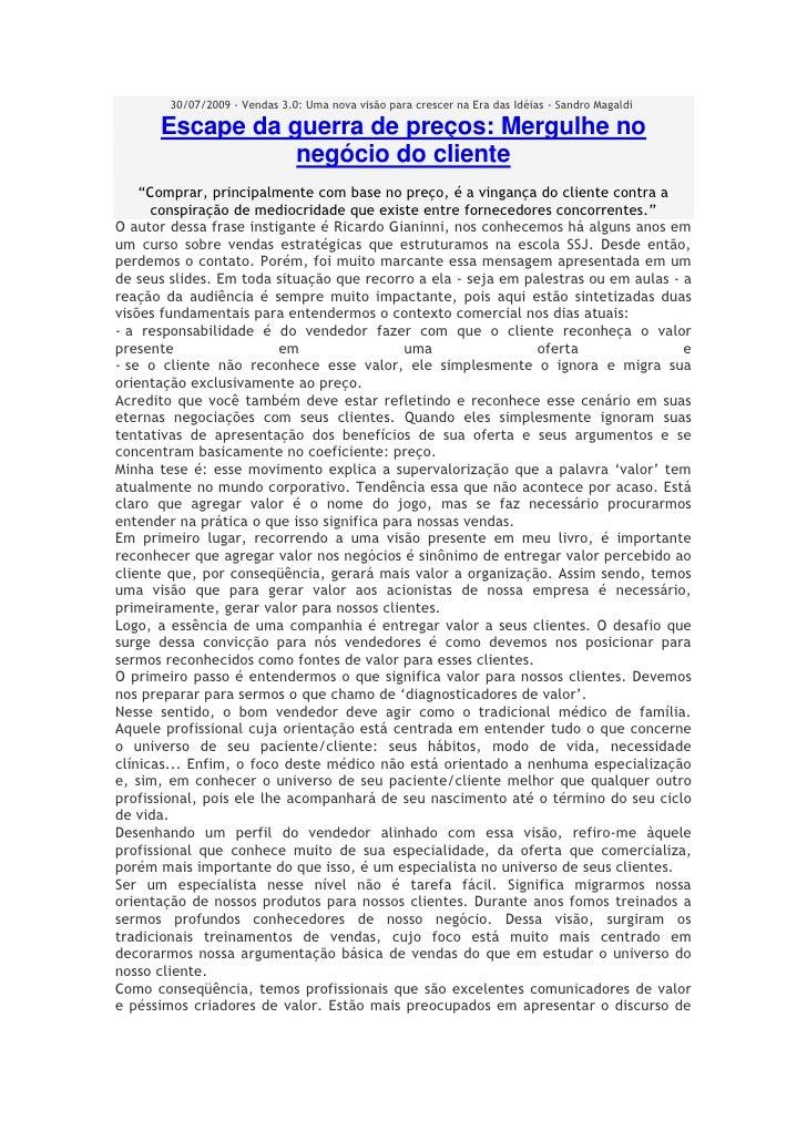 30/07/2009 - Vendas 3.0: Uma nova visão para crescer na Era das Idéias - Sandro Magaldi        Escape da guerra de preços:...
