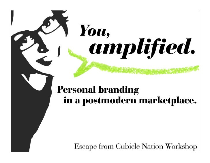 You, amplified: Personal branding in a postmodern world