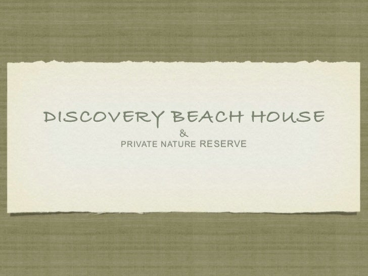 DISCOVERY BEACH HOUSE               &     PRIVATE NATURE RESERVE