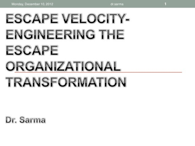 Escape velocity engineering the organizational transformation dec 6 2012