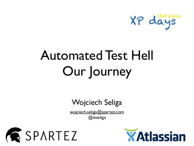 Escaping Test Hell - Our Journey - XPDays Ukraine 2013