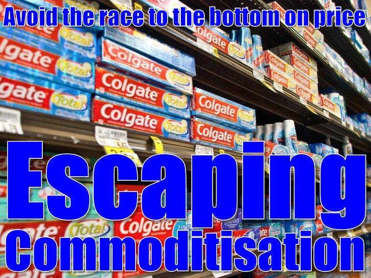 Escaping Commoditisation