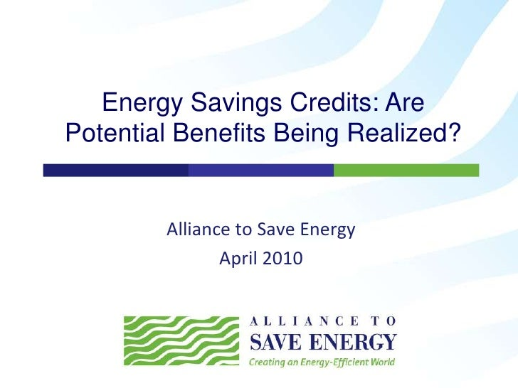 Alliance to Save Energy<br />April 2010<br />Energy Savings Credits: Are Potential Benefits Being Realized?<br />