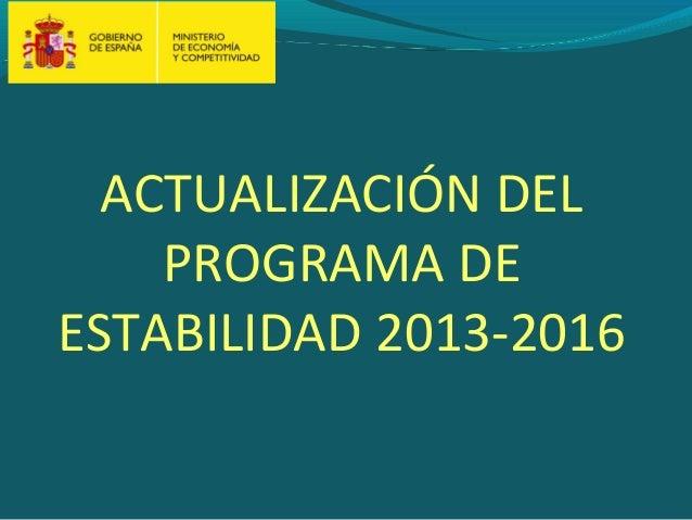 ACTUALIZACIÓN DELPROGRAMA DEESTABILIDAD 2013-2016
