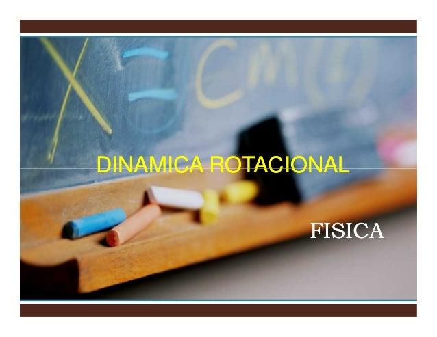 DINAMICA ROTACIONAL FISICA
