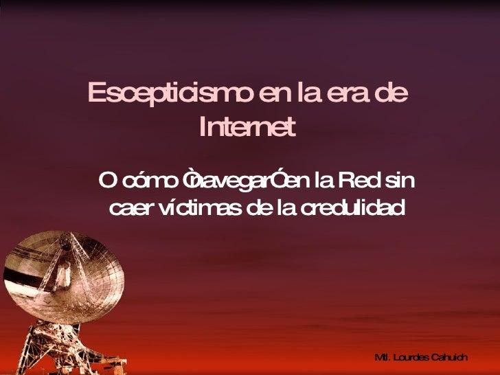 """Escepticismo en la era de Internet O cómo """"navegar"""" en la Red sin caer víctimas de la credulidad"""