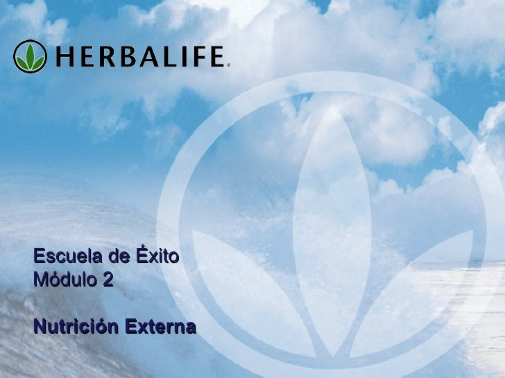 ESCUELA DE EXITO HERBALIFE: NUTRICION EXTERNA