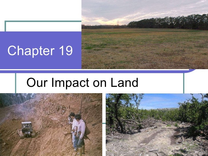 Chapter 19 Our Impact on Land