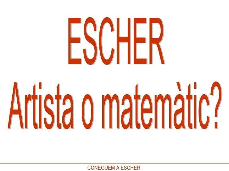ESCHER Artista o matemàtic?