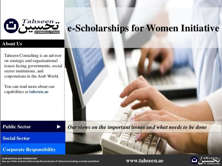 e-Scholarships for Women InitiativeAbout Us  Tahseen Consulting is an advisor  on strategic and organizational  issues fac...