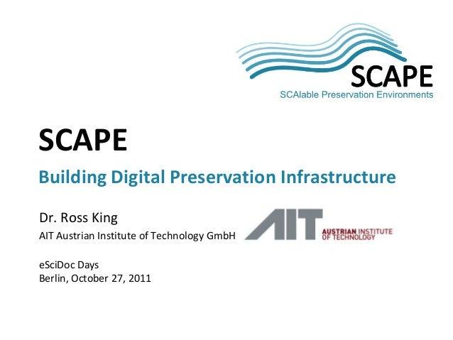 SCAPE - Building Digital Preservation Infrastructure