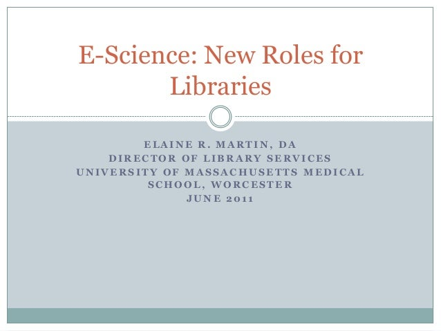 E-Science: New Roles for Libraries