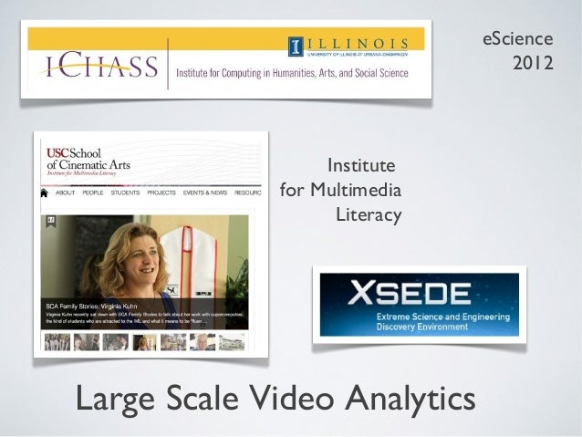 Large Scale Video Analytics: eScience 2012