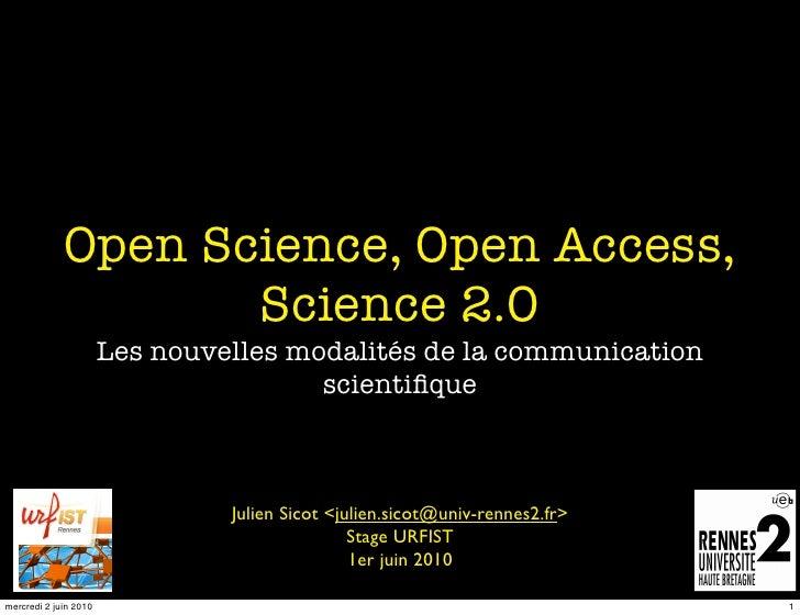 Open Science, Open Access, Science2.0 : de nouvelles modalités pour la communication scientifique