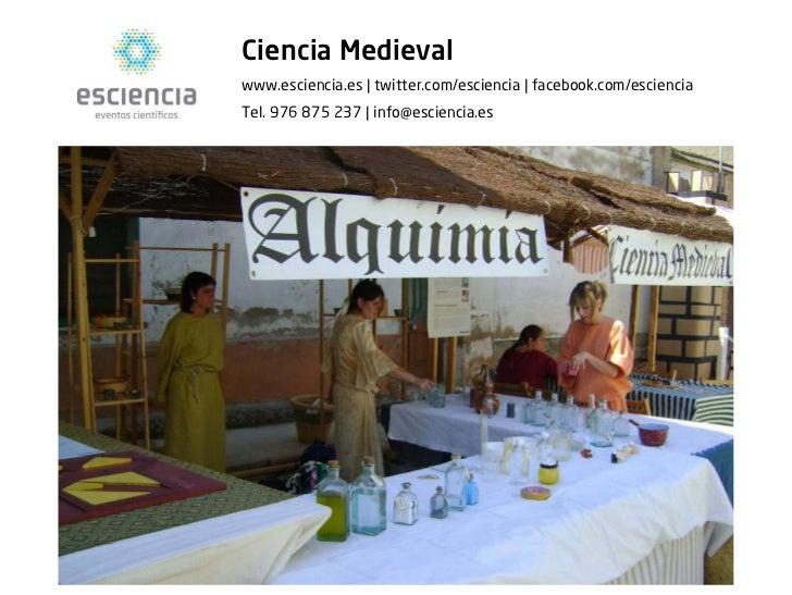 Ciencia Medievalwww.esciencia.es | twitter.com/esciencia | facebook.com/escienciaTel. 976 875 237 | info@esciencia.es