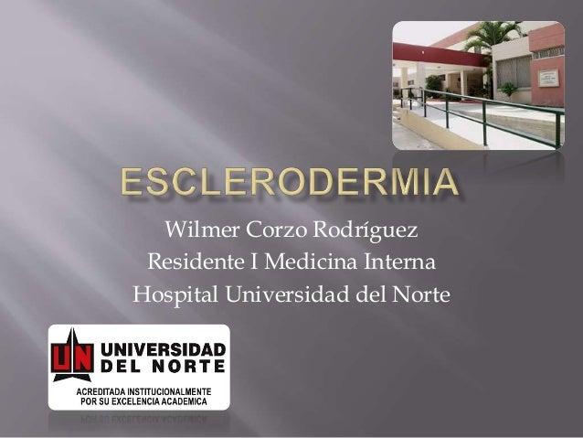Wilmer Corzo Rodríguez Residente I Medicina Interna Hospital Universidad del Norte