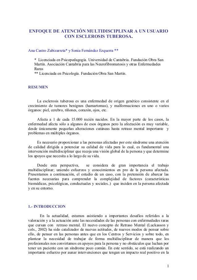 ENFOQUE DE ATENCIÓN MULTIDISCIPLINAR A UN USUARIO CON ESCLEROSIS TUBEROSA. Ana Castro Zubizarreta* y Sonia Fernández Ezque...