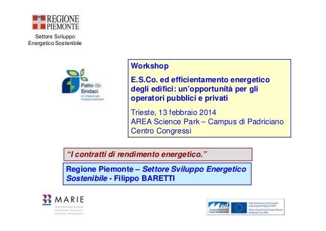 Settore Sviluppo Energetico Sostenibile  Workshop E.S.Co. ed efficientamento energetico degli edifici: un'opportunità per ...