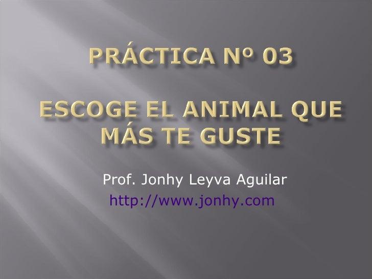 Prof. Jonhy Leyva Aguilar http://www.jonhy.com