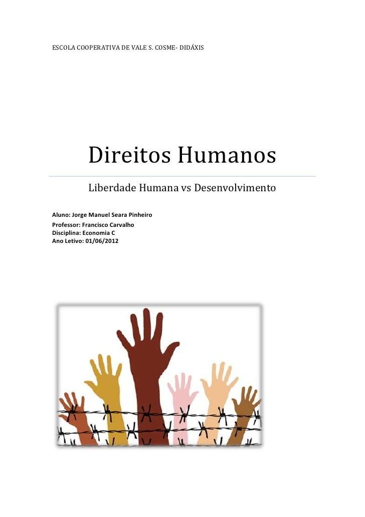 ESCOLA COOPERATIVA DE VALE S. COSME- DIDÁXIS            Direitos Humanos            Liberdade Humana vs DesenvolvimentoAlu...