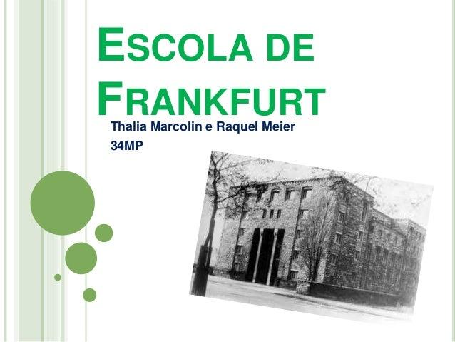 ESCOLA DE FRANKFURTThalia Marcolin e Raquel Meier 34MP