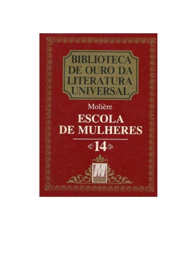 BIBLIOTECA DE OURO DA LITERATURA UNIVERSAL - 14 - Texto completo ESCOLA DE MULHERES MOLIÈRE