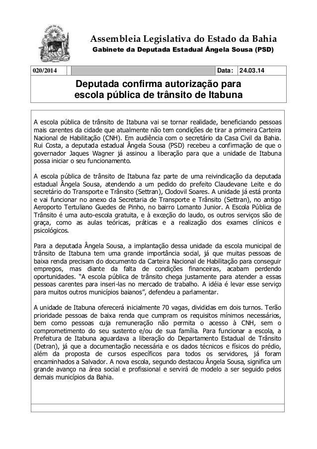 Assembleia Legislativa do Estado da Bahia Gabinete da Deputada Estadual Ângela Sousa (PSD) 020/2014 Data: 24.03.14 Deputad...
