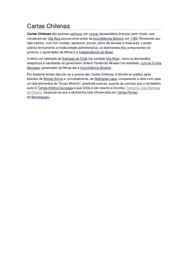 Cartas Chilenas Cartas Chilenas são poemas satíricos, em versos decassílabos brancos (sem rimas), que circularam em Vila R...