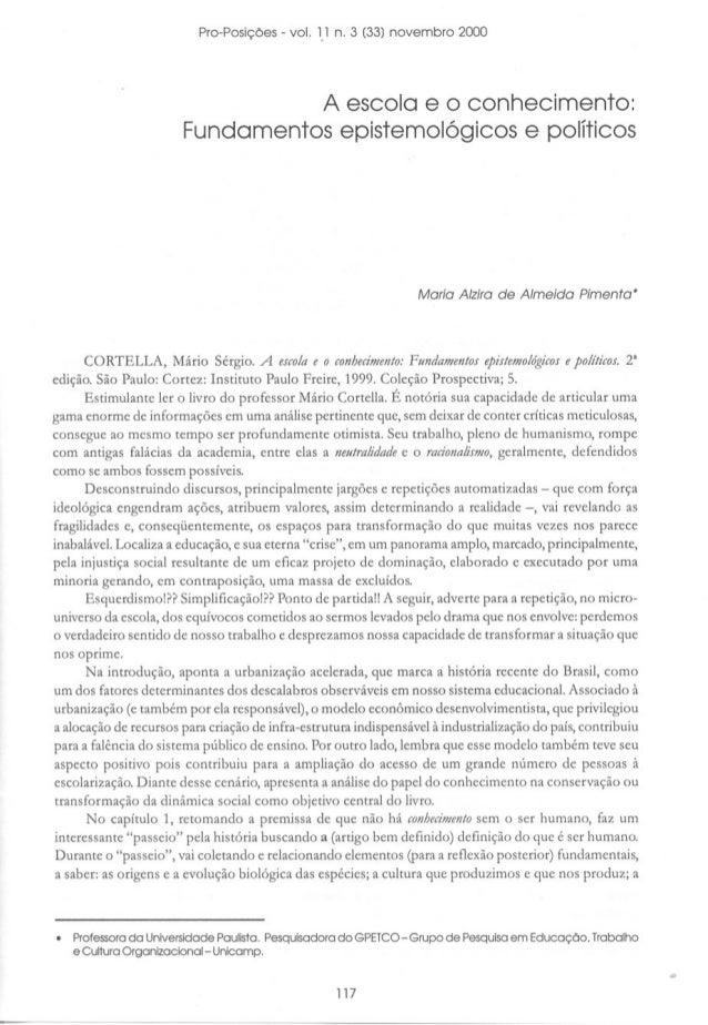 Pro-Posições -vaI. 1.1n. 3 (33) novembro 2000 A escola e o conhecimento: Fundamentos epistemológicos e políticos Mario Alz...