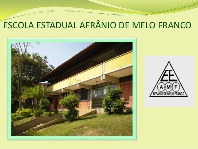 ESCOLA ESTADUAL AFRÂNIO DE MELO FRANCO