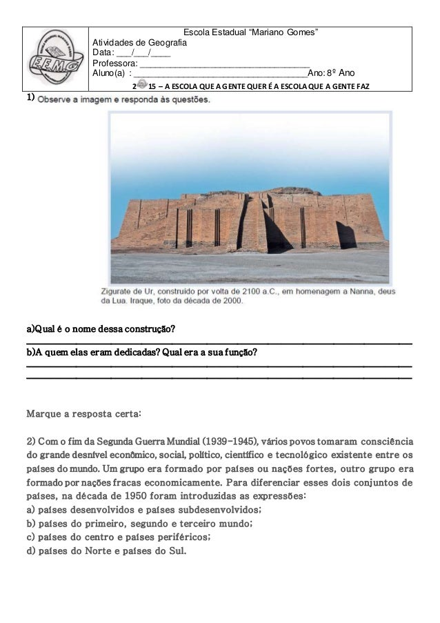 "Escola Estadual ""Mariano Gomes"" Atividades de Geografia Data: ___/___/____ Professora: __________________________________ ..."
