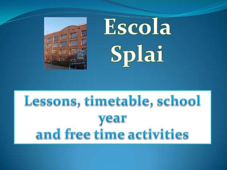 Escola splai's school 2011