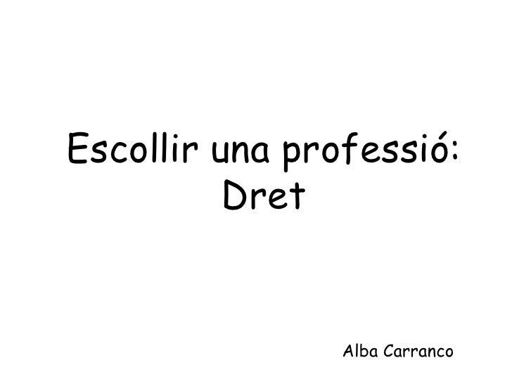 Escollir una professió: Dret Alba Carranco