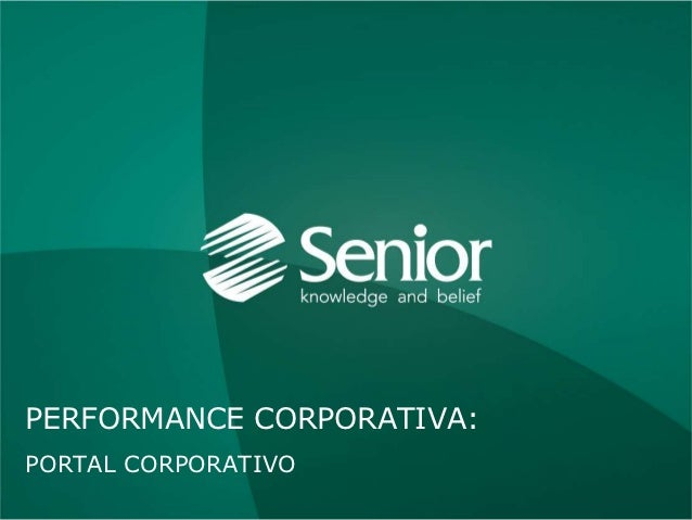 PORTAL CORPORATIVO                      Performance Corporativa > Portal CorporativoPERFORMANCE CORPORATIVA:PORTAL CORPORA...