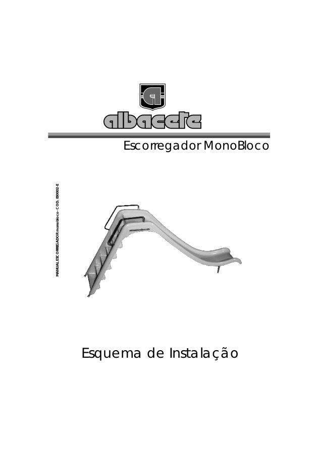 MANUAL ESCORREGADOR monobloco- COD. 000002-EEsquema de Instalação                                                         ...