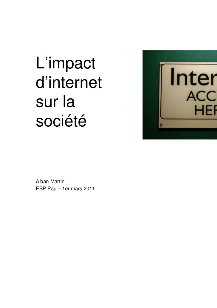 L'impactd'internetsur lasociétéAlban MartinESP Pau – 1er mars 2011  Alban Martin – ESC Pau