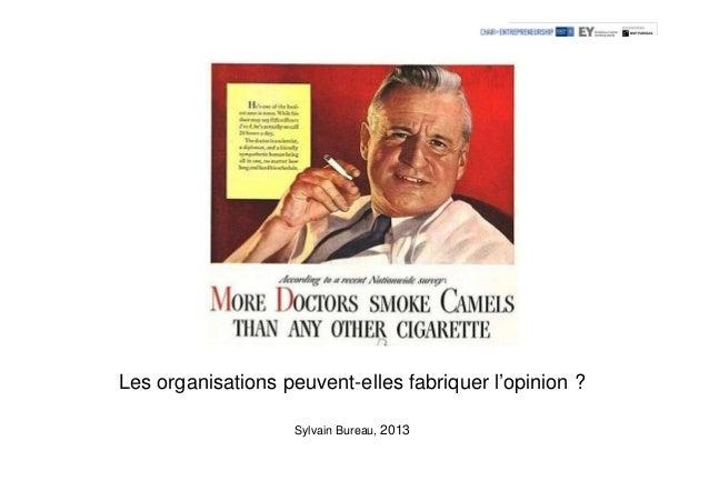Les organisations peuvent-elles fabriquer l'opinion ? Sylvain Bureau, 2013