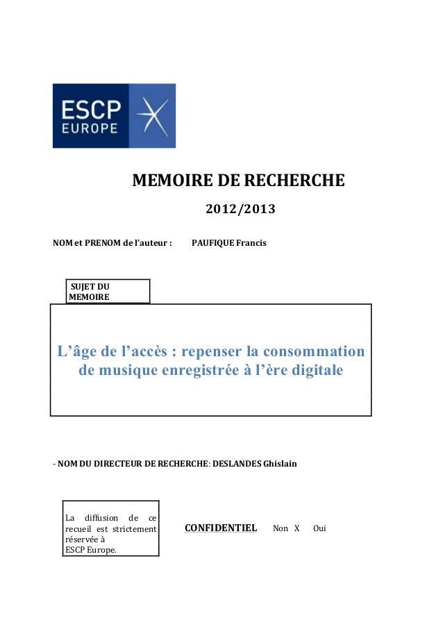 Mémoire de recherche ESCP Europe - L'âge de l'accès : repenser la consommation de musique enregistrée à l'ère digitale - 2013
