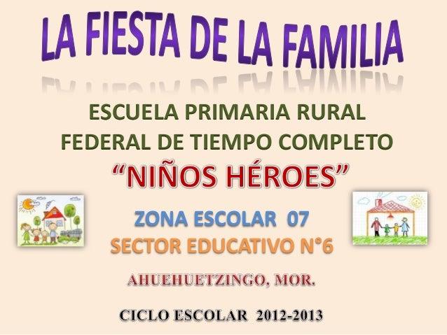"""Día de la familia, Esc. Prim. """"Niños Héroes""""."""