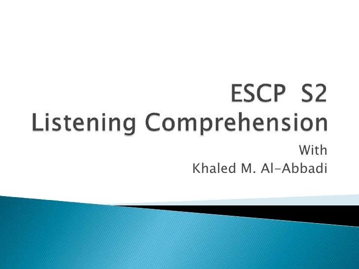 Escp  s2   listening comprehension 2- week 4 conversations
