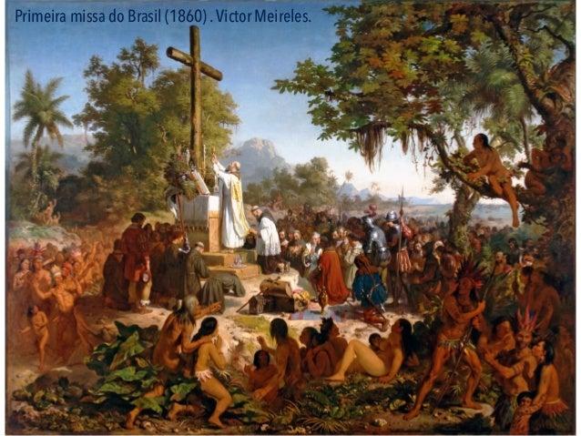 Primeira missa do Brasil (1860) .Victor Meireles.