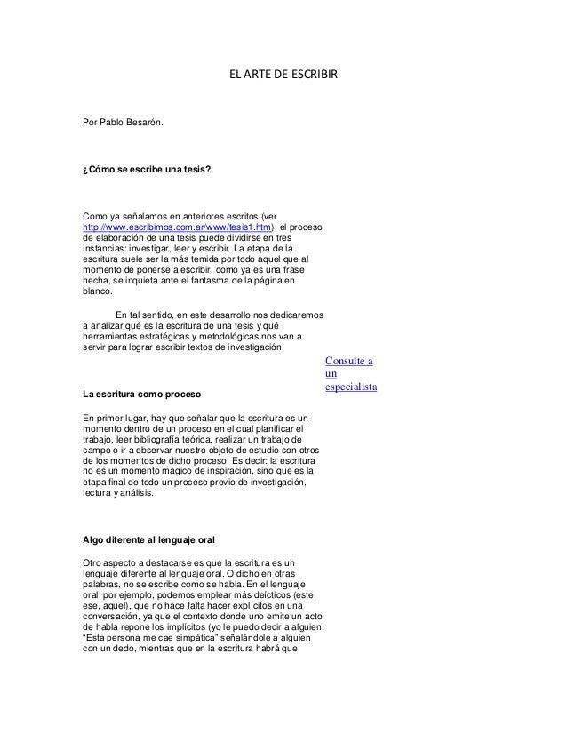 EL ARTE DE ESCRIBIRPor Pablo Besarón.¿Cómo se escribe una tesis?Como ya señalamos en anteriores escritos (verhttp://www.es...