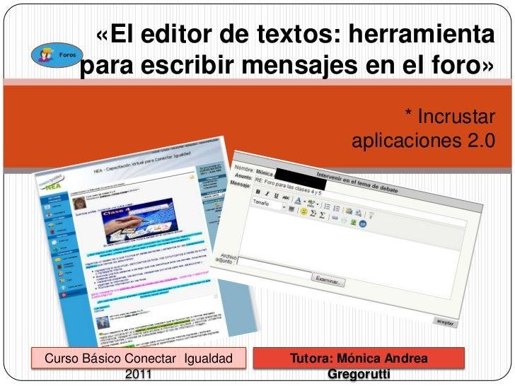 «El editor de textos: herramienta para escribir mensajes en el foro»                                                      ...