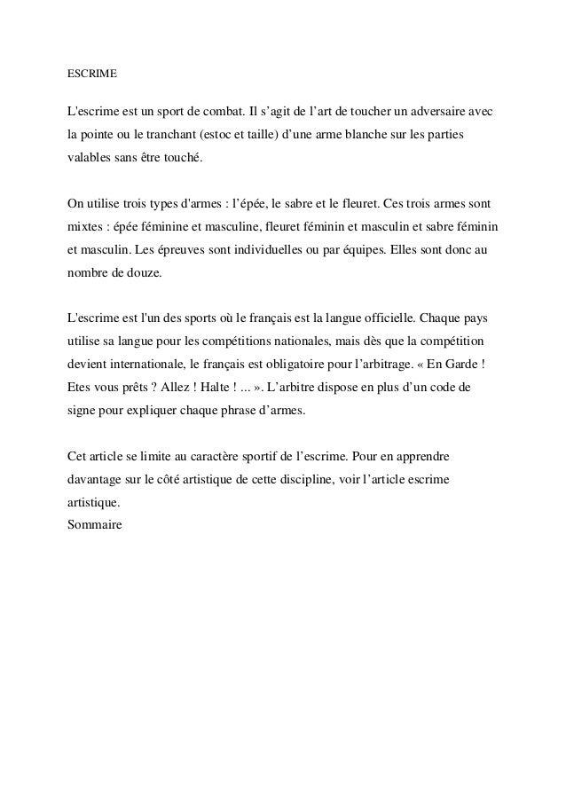 ESCRIME  L'escrime est un sport de combat. Il s'agit de l'art de toucher un adversaire avec la pointe ou le tranchant (est...