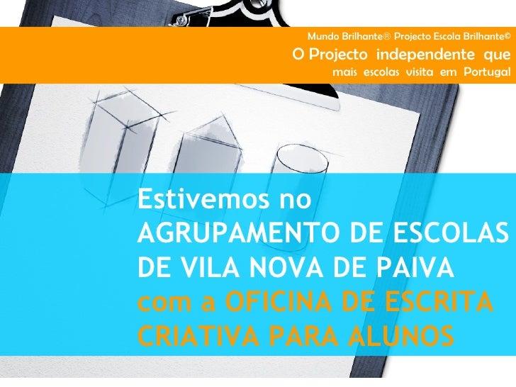Mundo Brilhante® Projecto Escola Brilhante©         O Projecto independente que               mais escolas visita em Portu...