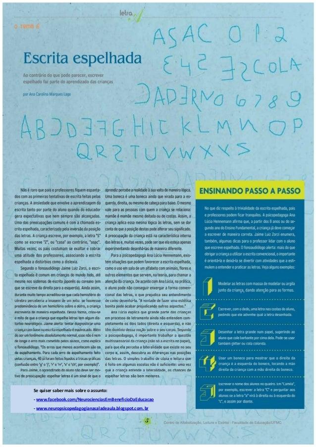 Se quiser saber mais sobre o assunto: - www.facebook.com/NeurocienciasEmBeneficioDaEducacao - www.neuropsicopedagogianasal...