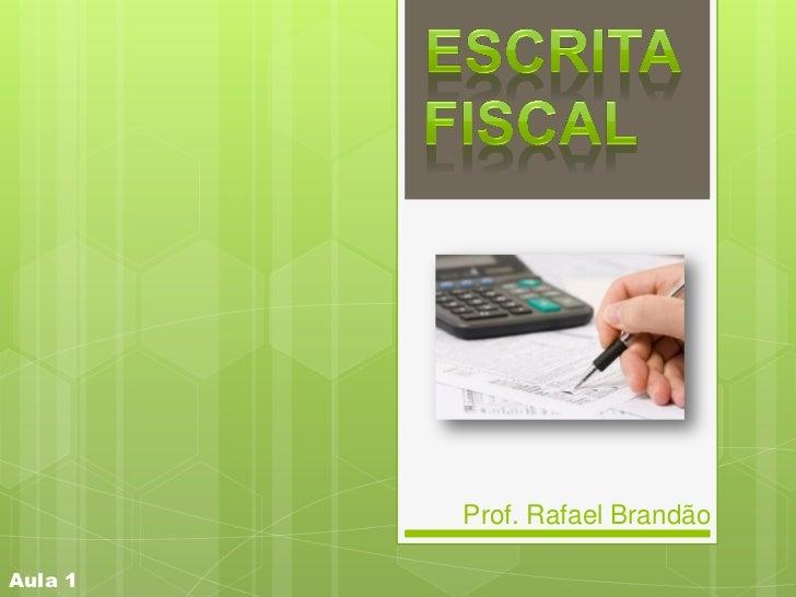 Prof. Rafael BrandãoAula 1