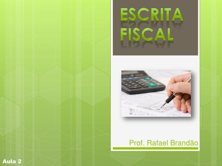 Prof. Rafael BrandãoAula 2